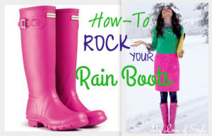 How to Rock Your Rain Boots