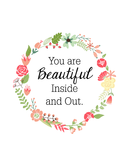 You are Beautiful Inside and Out Free Printable