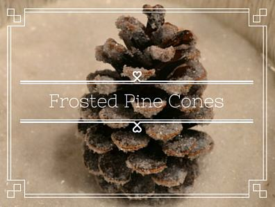 DIY Frosted Pine Cones
